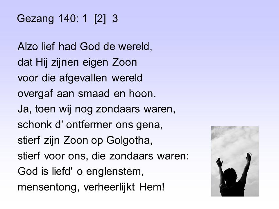 Gezang 140: 1 [2] 3